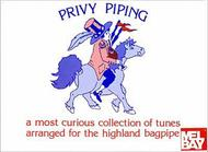 Privy Piping A most curious collection of tunes arranged for the highland bagpipe
