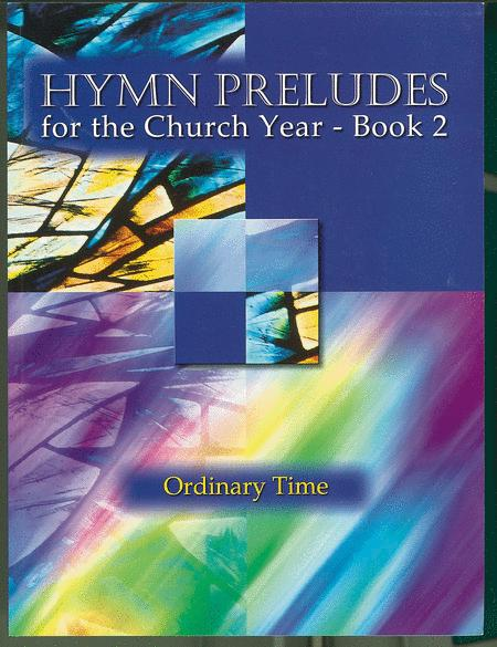 Hymn Preludes for the Church Year - Book 2
