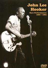 John Lee Hooker: Rare Performances 1960-1984