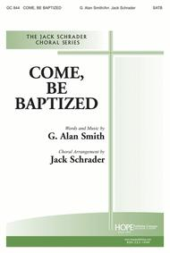 Come, Be Baptized
