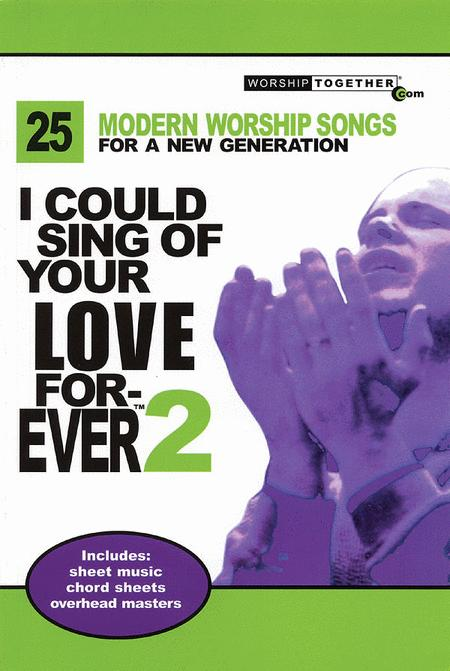 I Could Sing of Your Love Forever - Volume 2