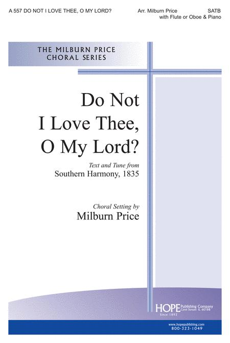 Do Not I Love Thee, O My Lord