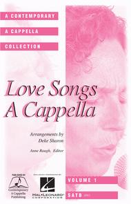 Love Songs A Cappella