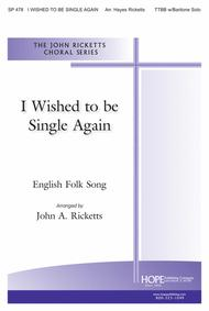 I Wished To Be Single Again