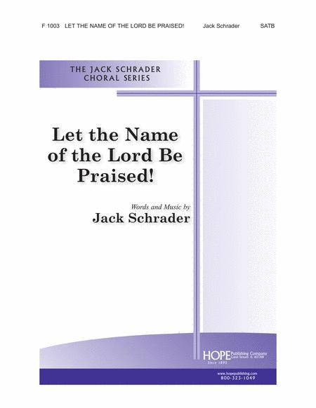 Let The Name Of The Lord Be Praised!