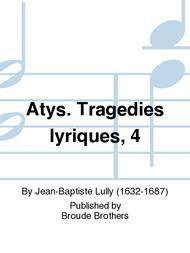 Atys. Tragedies lyriques, 4
