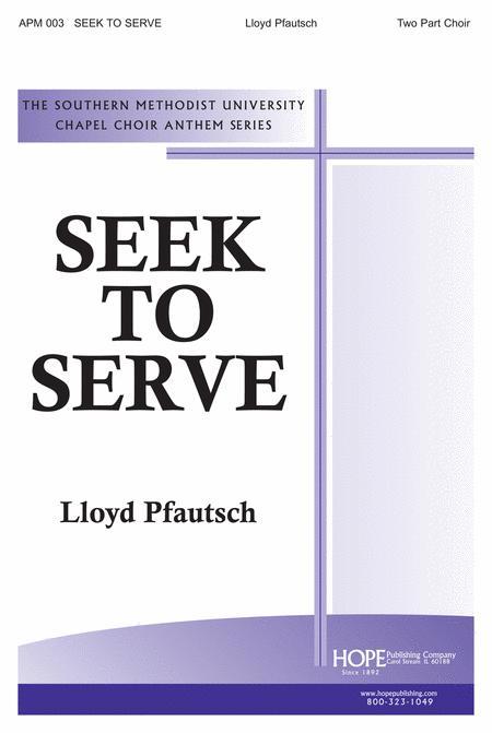 Seek To Serve