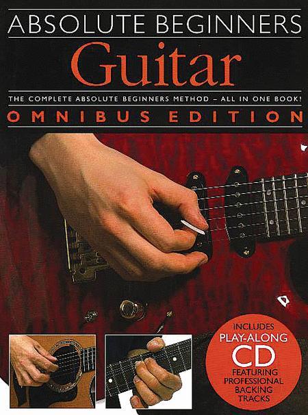Absolute Beginners: Guitar - Omnibus Edition