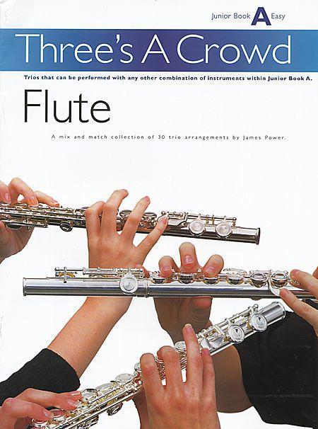 Three's A Crowd Flute Junior Book A Easy