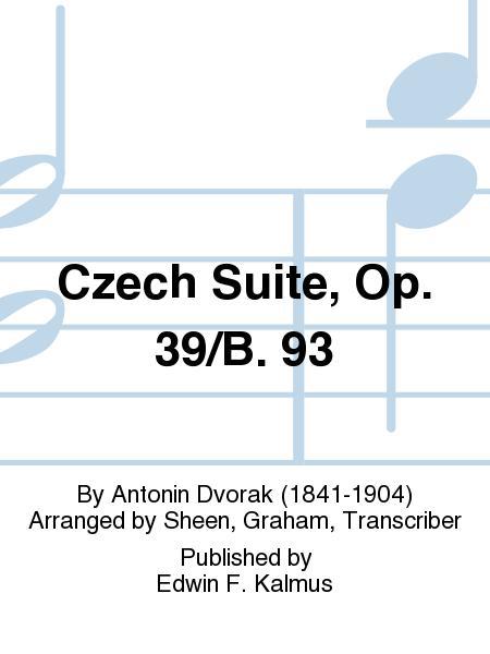Czech Suite, Op. 39/B. 93