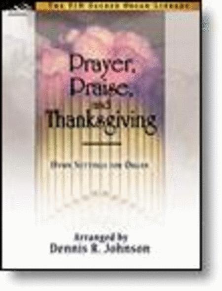 Prayer, Praise, and Thanksgiving
