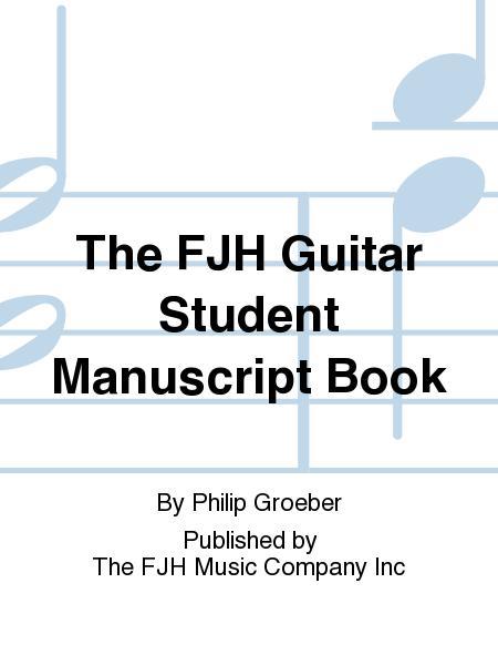 The FJH Guitar Student Manuscript Book