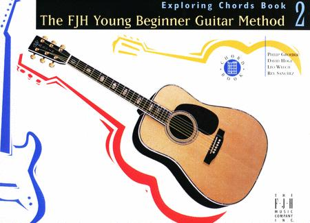The FJH Young Beginner Guitar Method, Exploring Chords Book 2