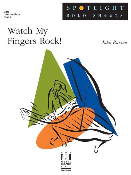 Watch My Fingers Rock!