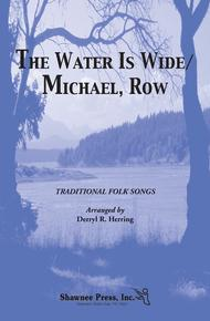 The Water Is Wide/Michael, Row