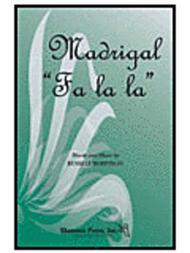 Madrigal Fa La La
