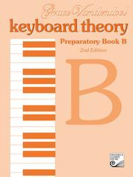Keyboard Theory Preparatory Series: Book B