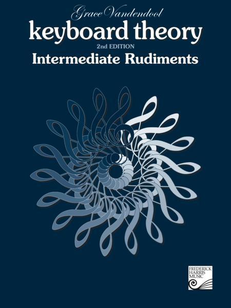 Keyboard Theory, 2nd Edition: Intermediate Rudiments