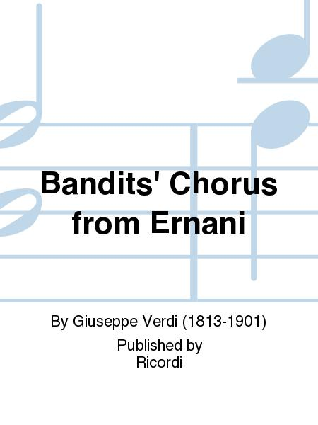 Bandit's Chorus (Ernani)Ttbb