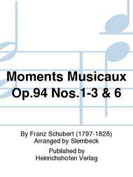 Moments Musicaux Op. 94 Nos. 1-3 & 6