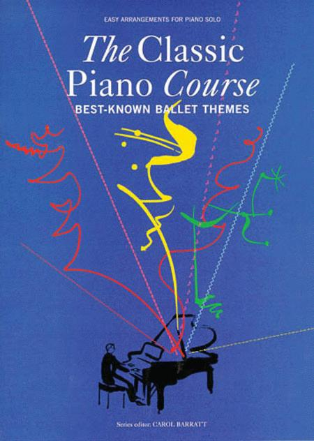 The Classic Piano Course - Best-Known Ballet Themes