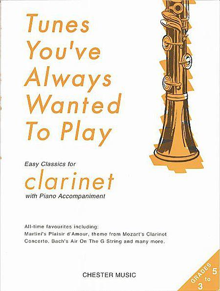 Tunes You've Always Wanted to Play: Clarinet