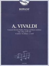 Vivaldi: Concerto for Two Violins, Strings and Basso Continuo in A Minor, Op. 3, No. 8, RV 522