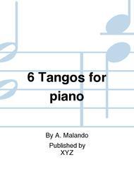 6 Tangos for piano