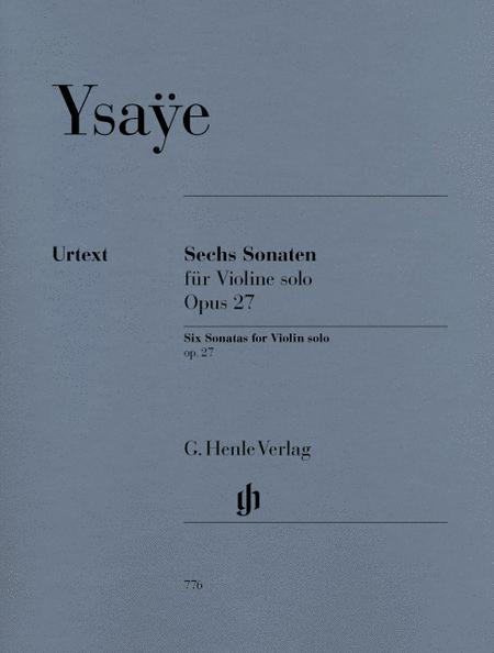 Six Violin Sonatas, Op. 27 - for Violin solo
