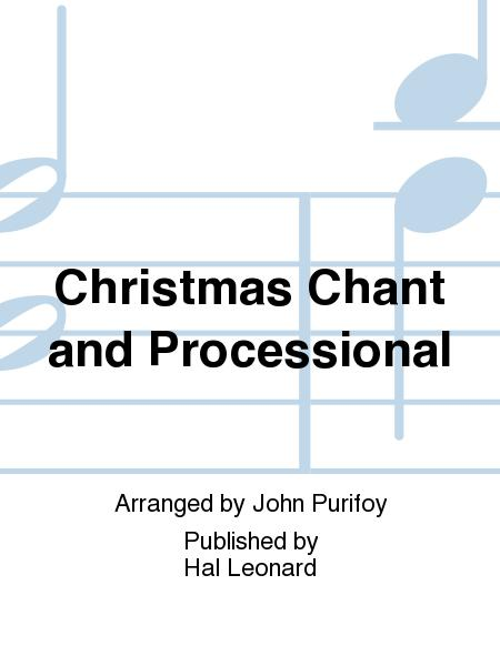 Christmas Chant and Processional