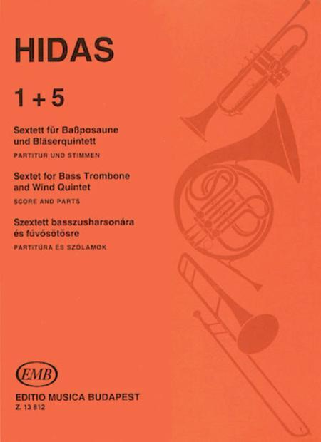 1 + 5 - Sextet for Bass Trombone & Wind Quintet