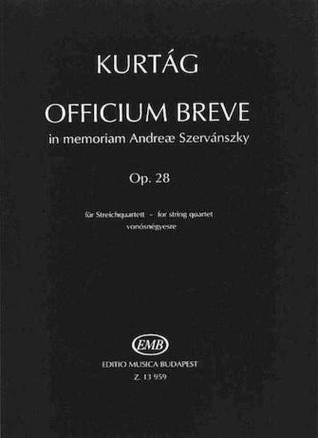 Officium Breve in memoriam Andreae Szervansky, Op. 28