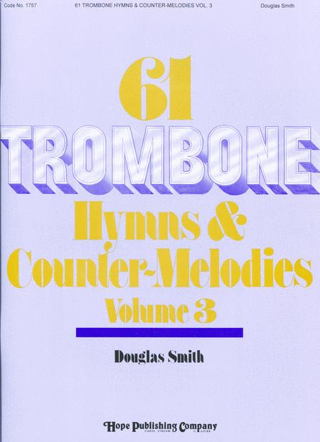 61 Trombone Hymns and Countermelodies, Vol. 3