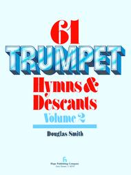 Sixty-one Trumpet Hymns & Descants, Vol. II