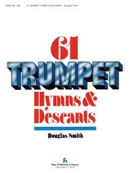 61 Trumpet Hymns and Descants, Vol. 1