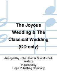 The Joyous Wedding & The Classical Wedding (CD only)
