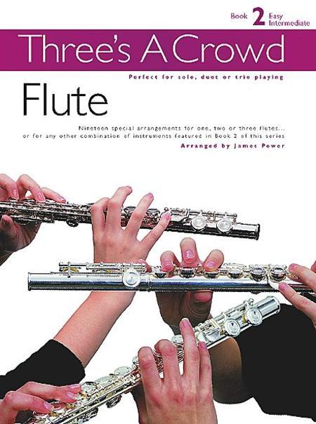 Three's A Crowd: Book 2 Flute