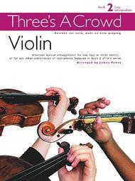 Three's A Crowd: Book 2 (Violin)
