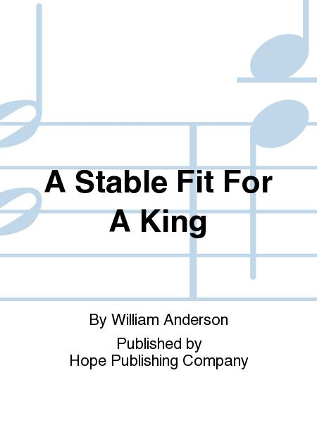 A Stable Fit For A King
