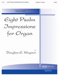 Eight Psalm Impressions For Organ