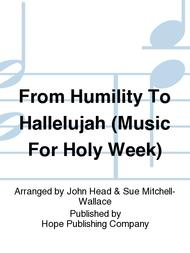 From Humility to Hallelujah