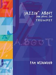 Jazzin' About -- Fun Pieces for Trumpet
