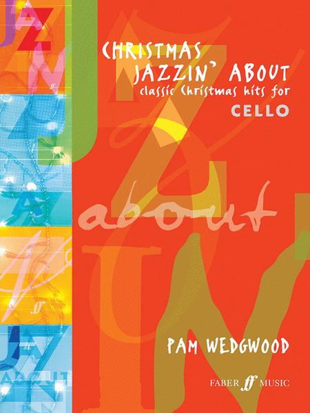 Christmas Jazzin' About for Cello
