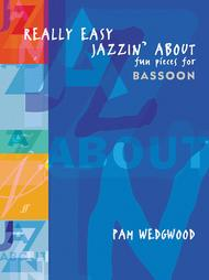 Really Easy Jazzin' About -- Fun Pieces for Bassoon