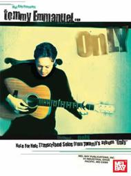 Tommy Emmanuel - Only Note for Note Transcribed Solos from Tommy's album Only  ByTommy Emmanuel