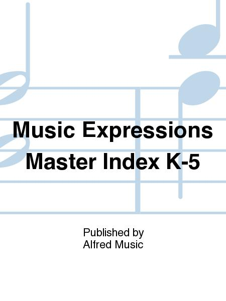 Music Expressions Master Index K-5