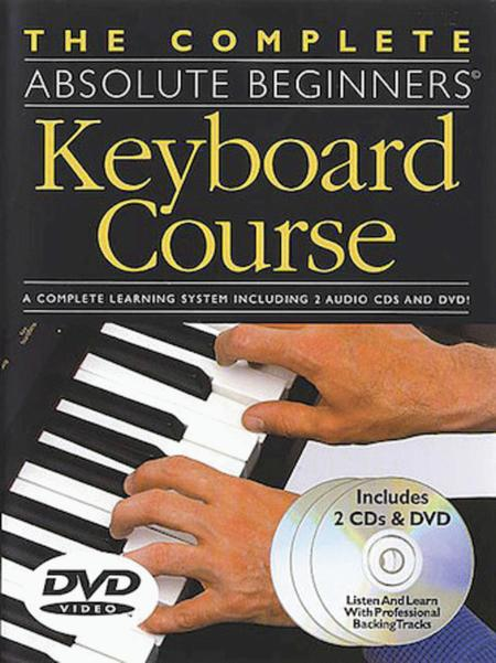 The Complete Absolute Beginners Keyboard Course