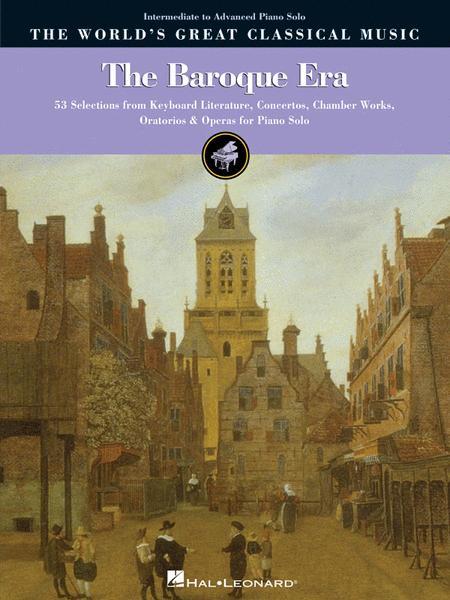 The Baroque Era - Intermediate to Advanced Piano Solo