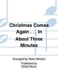 Christmas Comes Again . . . In About Three Minutes