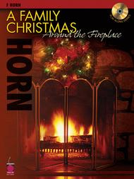 Fireplace With Christmas Music.A Family Christmas Around The Fireplace F Horn Sheet Music